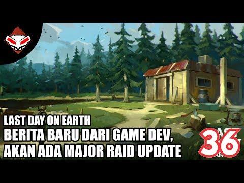 Last Day on Earth - (36) Berita Baru Dari Game Dev, Akan ada Major Raid Update