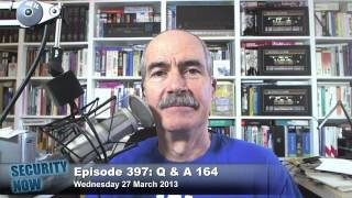 Security Now 397: Your Questions, Steve's Answers #164
