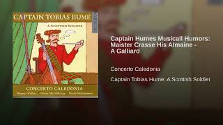 Captain Humes Musicall Humors: Maister Crasse His Almaine - A Galliard