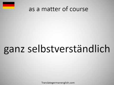 How to say as a matter of course in German?