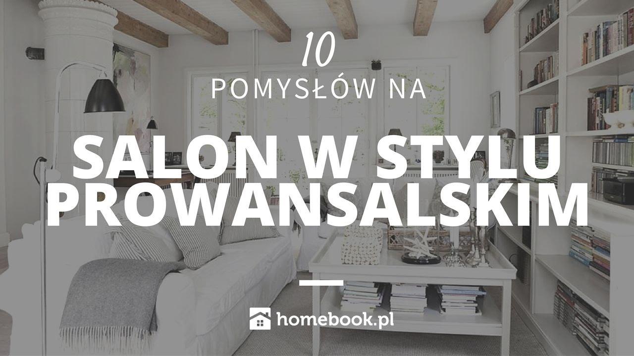 Jak Urządzić Salon W Stylu Prowansalskim 10 Pomysłów Aranżacja