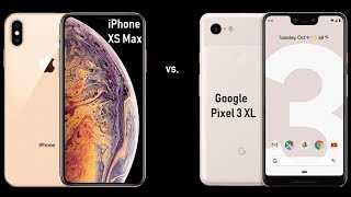 iPhone XS Max vs Google Pixel 3 XL | The Ultimate Battle Of Biggies In 2018