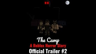 The Camp - A Roblox Horror Story Official Trailer #2 [2019]