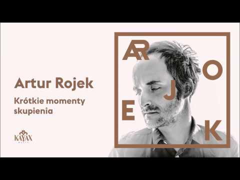 Artur Rojek - Krótkie momenty skupienia (Official Audio)