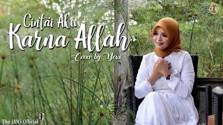 Download CINTAI AKU KARENA ALLAH - NOVI AYLA || Cover by Yessi ( The IANS Official )