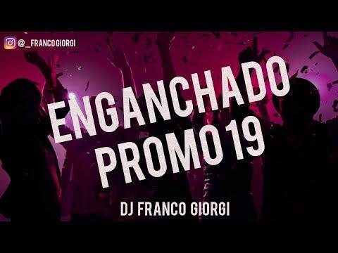 🔥ENGANCHADO PROMO 19 🔥 - (MIX PERREO)   DJ FRANCO GIORGI.