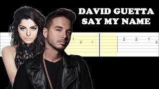 David Guetta , Bebe Rexha , J Balvin - Say My Name (Easy Guitar Tabs Tutorial)