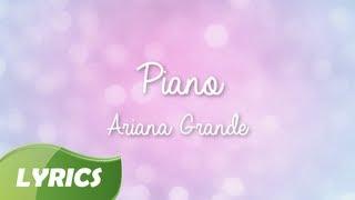 Repeat youtube video Ariana Grande - Piano ♬ Studio Version (Lyric Video)
