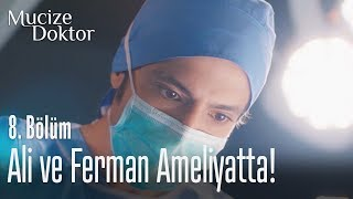 Ali ve Ferman ameliyatta! - Mucize Doktor 8. Bölüm