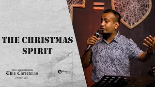 No Lockdown This Christmas (Week 02) | THE CHRISTMAS SPIRIT | PS. Sam Ellis