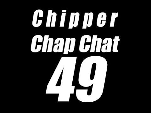 Chipper Chap Chat - Episode 49