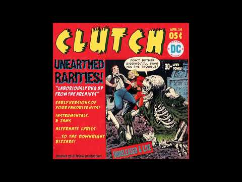 CLUTCH - Unearthed Rarities: A Collection of Live Unreleased Material 1994 - 2006
