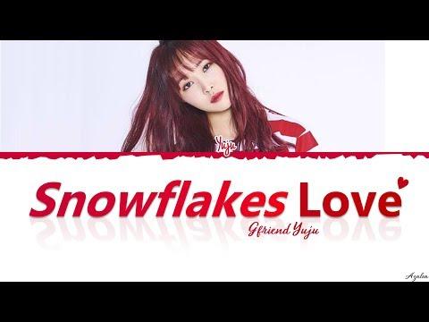 Yuju 유주 GFRIEND(여자친구) - 'Snowflake Love' (눈꽃사랑) Lyrics [Han-Rom-Eng]