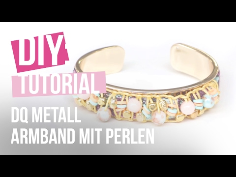 DIY: Hippes Armband aus DQ Metall und Perlen