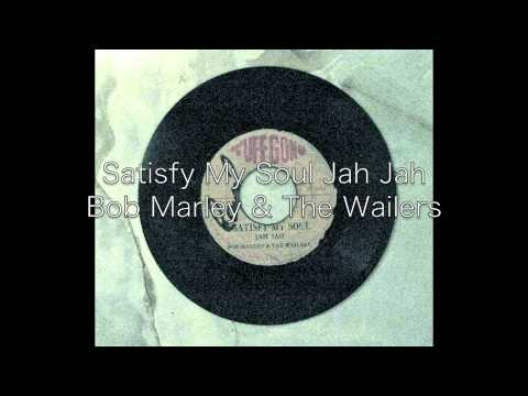 Satisfy My Soul Jah Jah / Bob Marley & The Wailers mp3