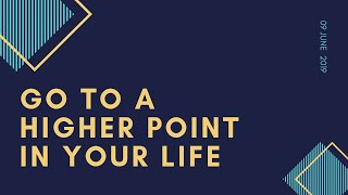 Go To a Higher Point - 9th June 2019 - Sunday Service - Malayalam
