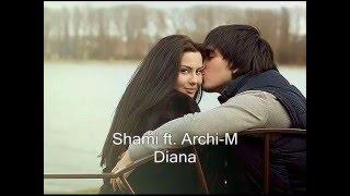 Shami feat Archi-M - Diana