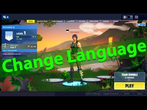 How To Change The Language On Fortnite From Chinese To English Or Any Language