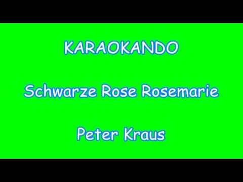 Karaoke Tedesco - Schwarze Rose Rosemarie - Peter Kraus ( Text )