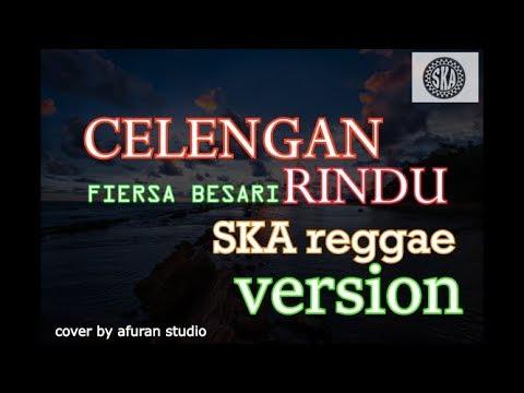 Download CELENGAN RINDU-fiersa besari SKA reggae Versi+ by ARS Mp4 baru