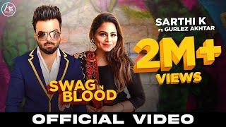 Swag In Blood Sarthi K Gurlez Akhtar Free MP3 Song Download 320 Kbps