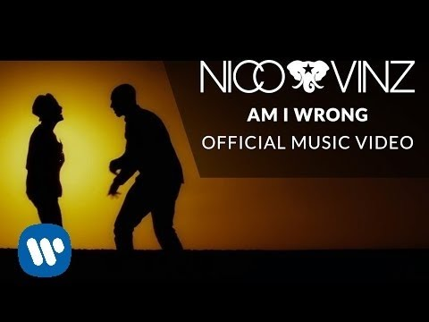 Nico & Vinz - Am I Wrong [Official Music...