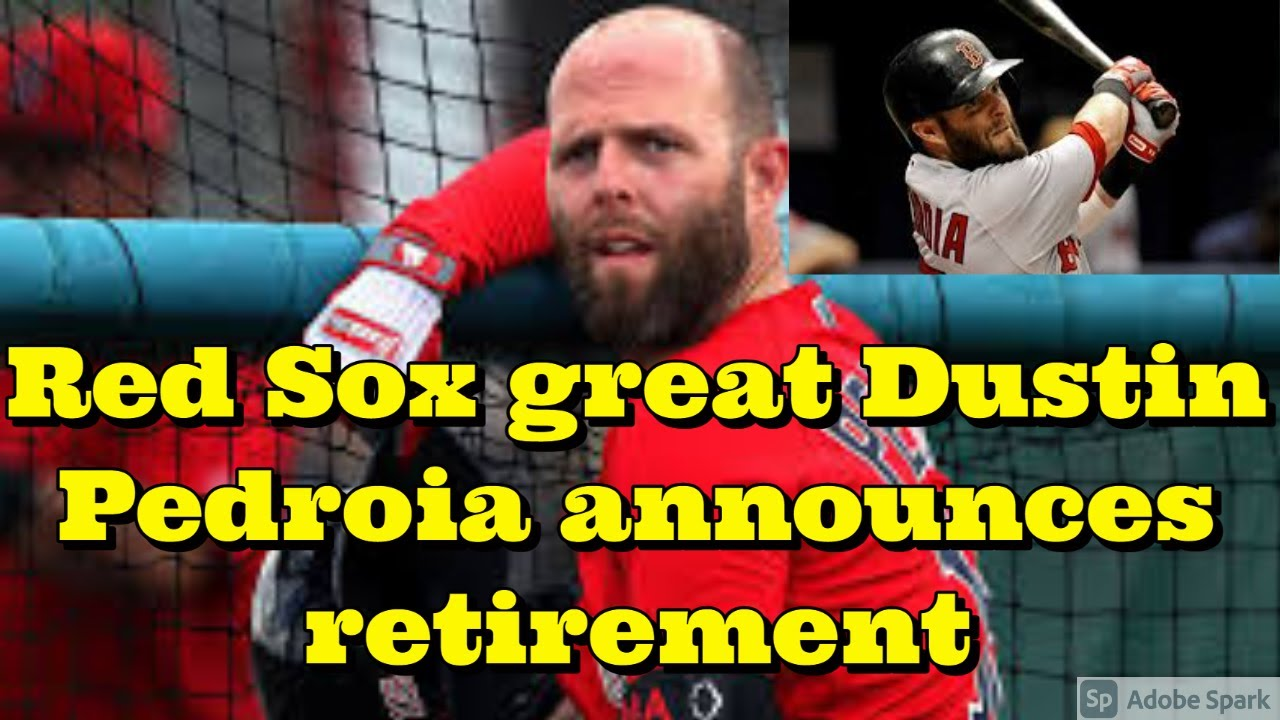 After battling injuries for three seasons, Red Sox great Dustin Pedroia announces retirement at 37.