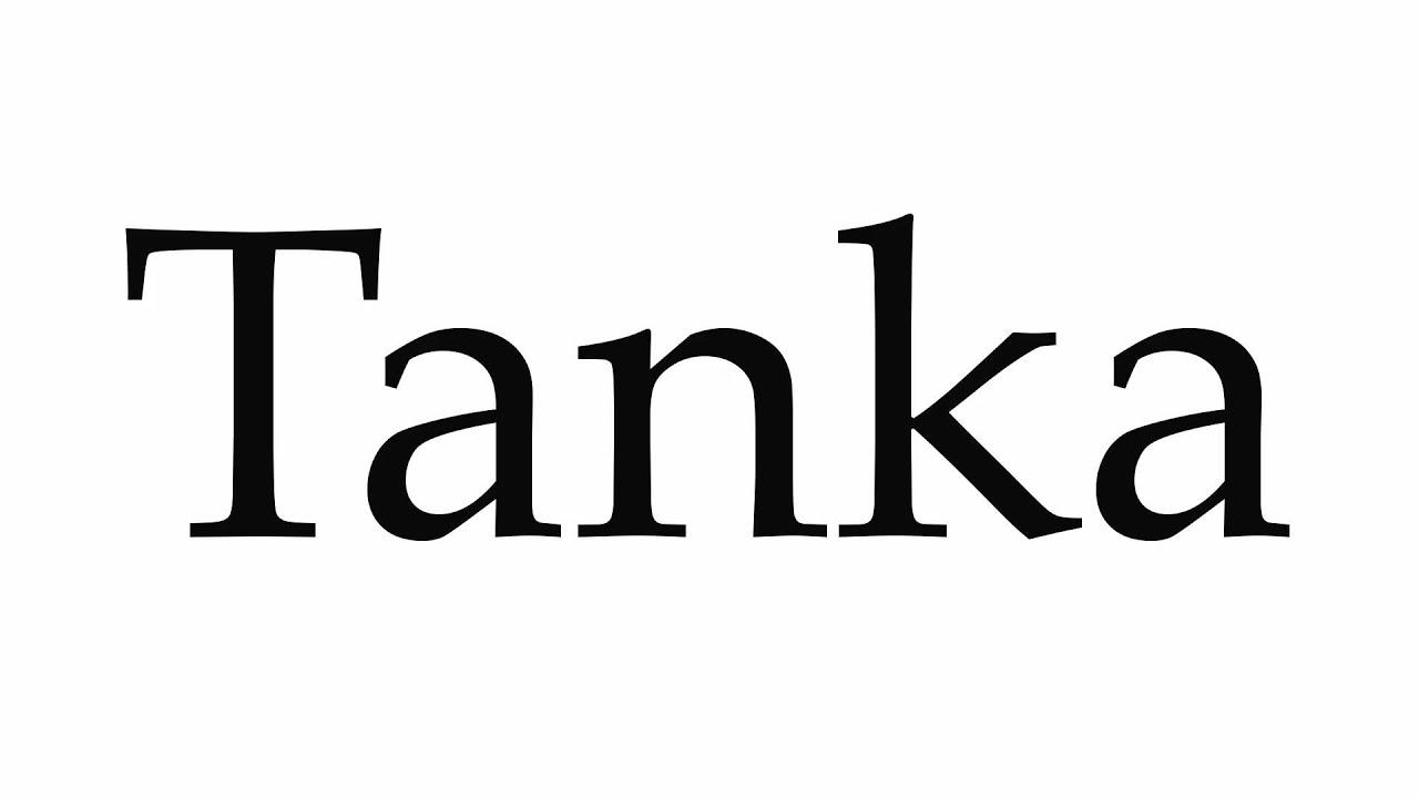 How to Pronounce Tanka - YouTube