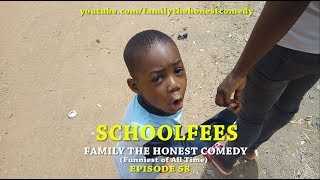 SCHOOLFEES Family The Honest Comedy episode 58