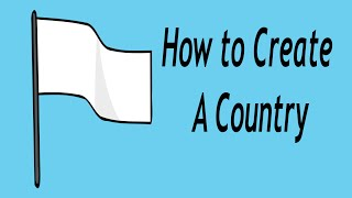 How to Create a Country