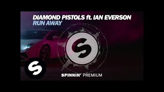 Diamond Pistols ft. Ian Everson - Run Away