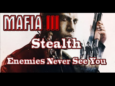 MAFIA 3: Game Hacking- STEALTH Enemies Never See You