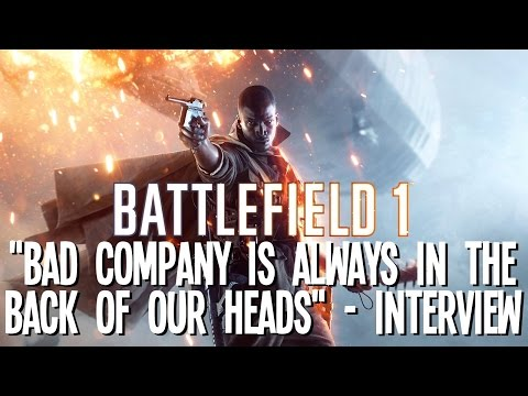 """Battlefield 1 Interview: """"Bad Company is Always in the Back of Our Heads"""""""