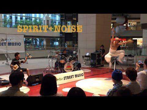 SPIRIT+NOISE 2016.6.29 @Queen's square Yokohama