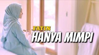 FATIN - HANYA MIMPI (LIRIK)