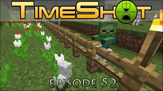 Timeshot! Zombie Chicken Co-Op - Episode #52