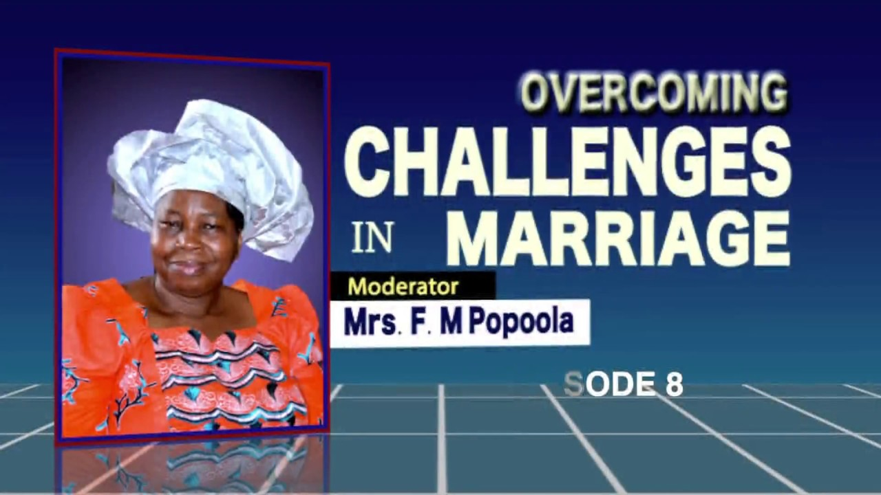 Overcoming Marital Challenges 8: POPOOLA F.M.