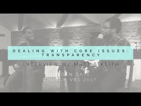 Dealing With Core Issues: Transparency