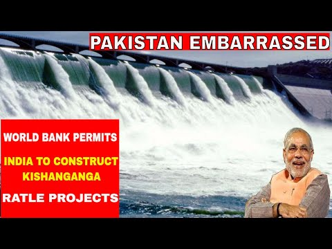 Pakistan Embarrassed :World Bank permits India to construct Kishanganga, Ratle projects