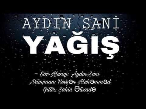 Aydın Sani - YAĞIŞ / 2017