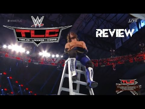 WWE TLC: TABLES, LADDERS, & CHAIRS 2016 PPV RESULTS/REVIEW (ELLSWORTH TURNS HEEL)