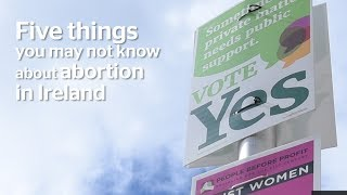 Abortion in Ireland: Five things you need to know