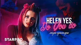 HELEN YES - Do you do!