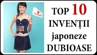 Top 10 INVENȚII japoneze DUBIOASE