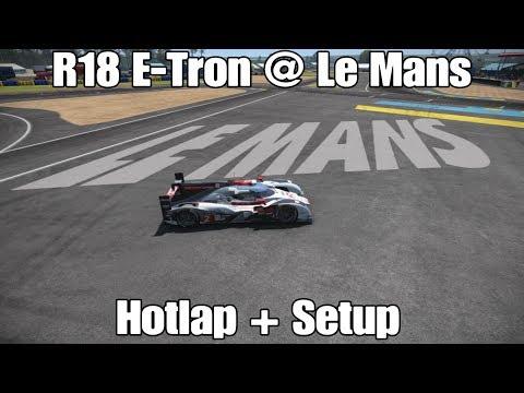 Project Cars Audi R18 E-Tron Quattro Le Mans Hotlap + Setup 3.18.1 (No Assists)