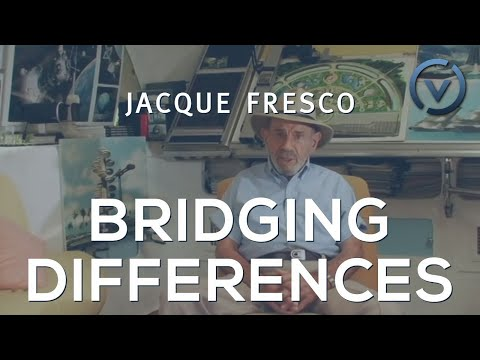 Jacque Fresco - Bridging Differences
