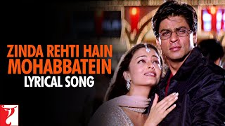Lyrical: Zinda Rehti Hain Mohabbatein - Full Song with Lyrics - Mohabbatein
