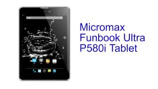 Micromax Funbook Ultra P580i Tablet Specification [INDIA]