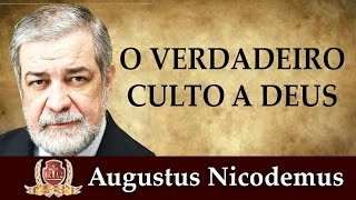 O Verdadeiro Culto a Deus [Vídeo 1 Completo] Augustus Nicodemus.mp4