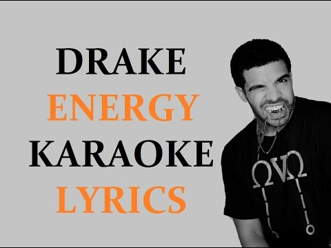 DRAKE - ENERGY KARAOKE VERSION LYRICS